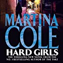 Hard Girls (       UNABRIDGED) by Martina Cole Narrated by Annie Aldington