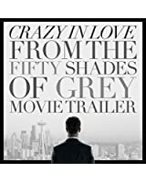 """Crazy In Love (From the """"Fifty Shades of Grey"""" Movie Trailer)"""