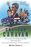 One-Car Caravan: On The Road With The 2004 Democrats Before America Tunes In (1586482750) by Walter Shapiro