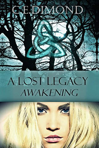 Book: A Lost Legacy - Awakening (Lost Legacies Book 1) by C.E Dimond