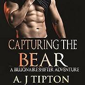 Capturing the Bear: Bear Shifter Games, Book 3   AJ Tipton