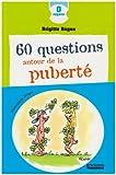 echange, troc Brigitte Bègue - 60 questions autour de la puberté