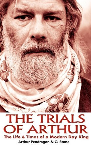 The Trials of Arthur: The Life & Times of a Modern Day King by Arthur Pendragon (2010-06-21)
