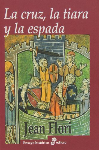 La Cruz, La Tiara Y La Espada (Ensayo Histórico)