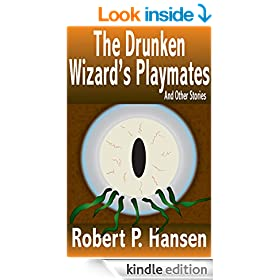 The Drunken Wizard's Playmates: And Other Stories