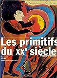 echange, troc Jean-Louis Ferrier - Les Primitifs du XXe siècle : Art brut et art des malades mentaux