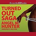 Turned Out Saga | Angela M. Hunter