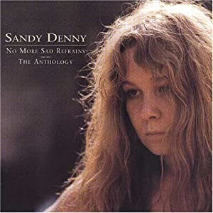 Sandy Denny - No More Sad Refrains - The Anthology