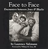 Face to Face: Encounters Between Jews and Blacks (0960392432) by Salzmann, Laurence