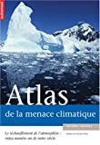 Atlas de la menace climatique (Collection Atlas/Monde)