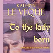 To the Lady Born | [Kathryn Le Veque]