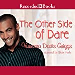 The Other Side of Dare: Blessed Trinity, Book 8 (       UNABRIDGED) by Vanessa Davis Griggs Narrated by Shari Peele