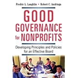 Good Governance for Nonprofits: Developing Principles and Policies for an Effective Board ~ Fredric L. Laughlin