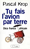 img - for Tu fais l'avion par terre: Dico franco-africain (French Edition) book / textbook / text book