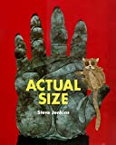 Actual Size (Bccb Blue Ribbon Nonfiction Book Award (Awards))