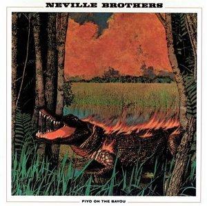Neville Brothers - Fiyo on the Bayou - Zortam Music