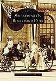 Sacramento's Boulevard Park   (CA)  (Images of America)