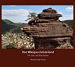 Das Wasgau-Felsenland: Ein Geo- und B...