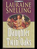 Daughter Of Twin Oaks (0739409247) by Snelling, Lauraine