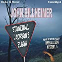 Stonewall Jackson's Elbow: Owen Allison Mystery, Book 5 Audiobook by John Billheimer Narrated by Kevin Foley
