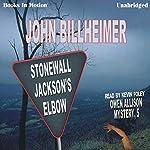 Stonewall Jackson's Elbow: Owen Allison Mystery, Book 5 | John Billheimer