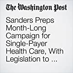 Sanders Preps Month-Long Campaign for Single-Payer Health Care, With Legislation to Follow | David Weigel
