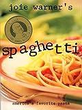 Joie Warner's Spaghetti: America's Favorite Pasta