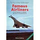 Famous Airliners: From Biplane to Jetliner the Story of Travel by Airby William F. Mellberg