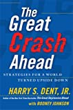 img - for The Great Crash Ahead: Strategies for a World Turned Upside Down book / textbook / text book