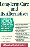 img - for Long-Term Care and Its Alternatives book / textbook / text book