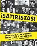 img - for Satiristas: Comedians, Contrarians, Raconteurs & Vulgarians by Provenza, Paul, Dion, Dan, Colby, Tanner (2010) Hardcover book / textbook / text book