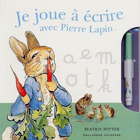 Je joue à écrire avec Pierre Lapin