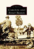 img - for Carlton and Point Breeze (Images of America: New York) book / textbook / text book