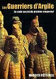 echange, troc Maurice Cotterell - Les Guerriers d'Argile : Le code secret du premier empereur