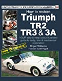 Roger Williams How to Restore Triumph TR2, 3 and 3A (Enthusiast's Restoration Manual)