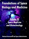 Foundations of Space Biology and Medicine: Volume III (Space Medicine and Biotechnology) (1410220559) by NASA