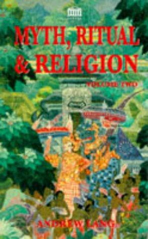 Myth, Ritual and Religion: v. 2: Vol II
