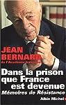 Dans la prison que France est devenue. Mémoires de résistance