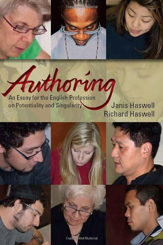 Authoring: An Essay for the English Profession on Potentiality and Singularity