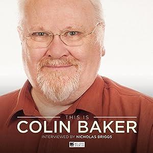 This Is Colin Baker Hörspiel von Colin Baker Gesprochen von: Colin Baker, Nicholas Briggs