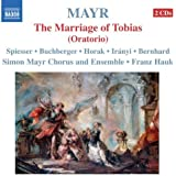 Mayr: The Marriage Of Tobias (Oratorio)
