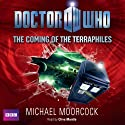 Doctor Who: The Coming of the Terraphiles (       UNABRIDGED) by Michael Moorcock Narrated by Clive Mantle