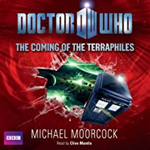Doctor Who: The Coming of the Terraphiles Audiobook by Michael Moorcock Narrated by Clive Mantle