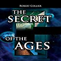 The Secret of the Ages Audiobook by Robert Collier Narrated by Jason McCoy