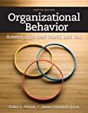 Organizational Behavior: Science, The Real World, and You