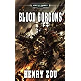Blood Gorgons (Warhammer 40,000 Novels)by Henry Zou