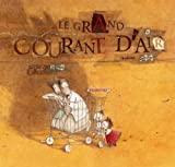 img - for Le Grand Courant D'Air (Albums Rebecca Dautremer) (French Edition) book / textbook / text book