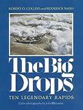 The Big Drops: Ten Legendary Rapids (0871562170) by Robert O. Collins