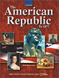 The American Republic to 1877 (Student Edition) (007826474X) by Joyce Appleby