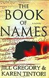 img - for By Jill Gregory, Karen Tintori: The Book of Names: A Novel book / textbook / text book